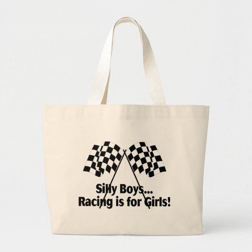 Silly Boys Racing Is For Girls Tote Bags