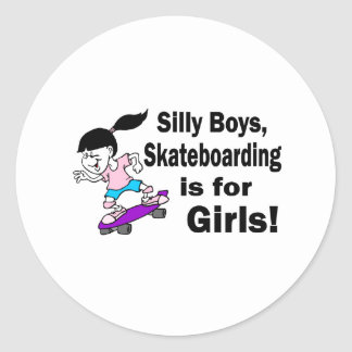 Silly Boys, Skateboarding Is For Girls Round Sticker