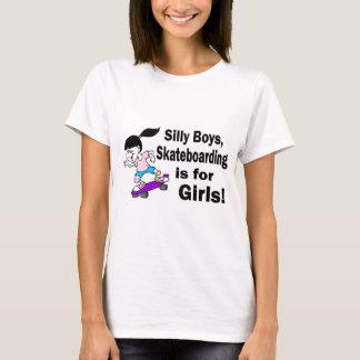 Silly Boys, Skateboarding Is For Girls T-Shirt