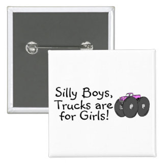 Silly Boys Trucks Are For Girls Pink Pin