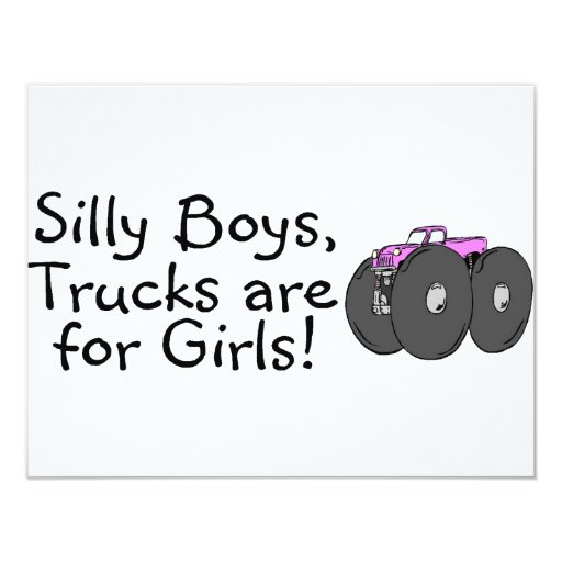 Silly Boys Trucks Are For Girls Pink 4.25x5.5 Paper Invitation Card