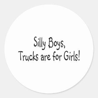 Silly Boys Trucks Are For Girls Round Sticker