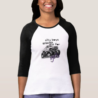 silly boys trucks are for girls T-Shirt