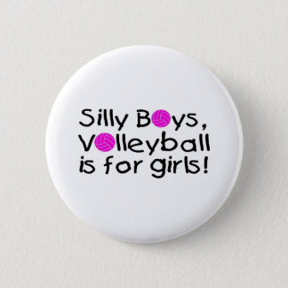 Silly Boys Volleyball Is For Girls Button