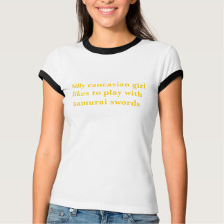 Silly caucasian girl likes to play with samurai... T-Shirt