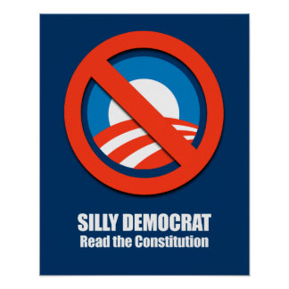 Silly Democrat, Read the Constitution Poster