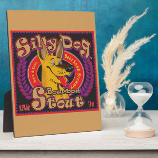 Silly Dog Bourbon Stout Plaque