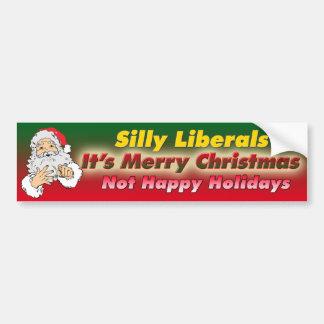 Silly Liberals-It's Merry Christmas Bumper Sticker Car Bumper Sticker