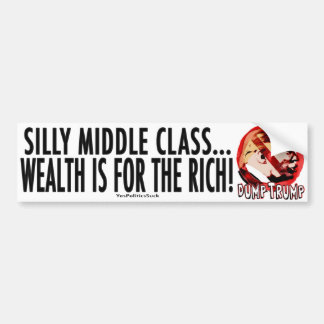 Silly Middle Class Anti-Trump 2016 Bumper Sticker