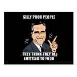 SILLY POOR PEOPLE THINK THEY'RE ENTITLED TO FOOD - POSTCARDS