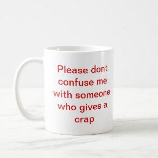 Silly quotes coffee mug