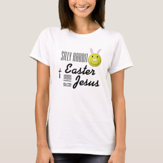 Silly rabbit Easter is for Jesus T-Shirt