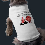 """Silly Trump Dog Sweater &quot;gonna be yuuge&quot; Shirt<br><div class=""""desc"""">Silly Trump Dog Sweater &quot;In a few months this puppies&#39; gonna be yuuuge&quot; by designer Brad Hines.</div>"""