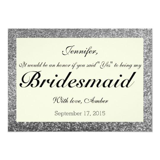 Silver Glitter Will You Be My Bridesmaid Invite Zazzle Com