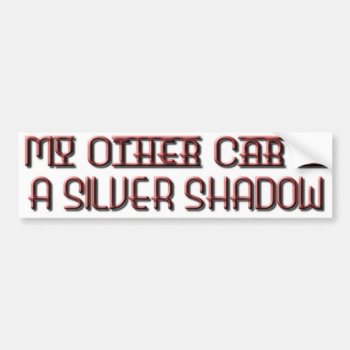 SILVER SHADOW BUMPER STICKER