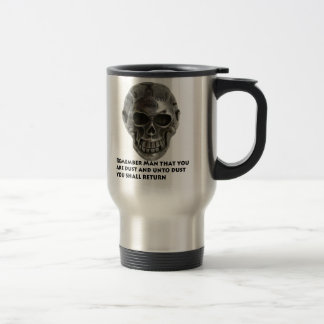 Silver Skull. Remember Man that you are Dust 15 Oz Stainless Steel Travel Mug