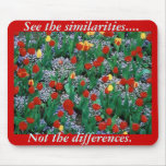Similarities, not differrences  by TDGallery Mouse Pad