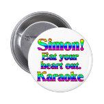¡Simon! Coma su corazón hacia fuera. Karaoke Pins