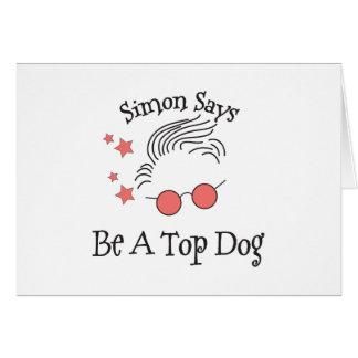 Simon dice sea un perro superior tarjeta de felicitación