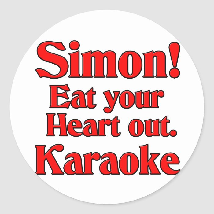 Simon! Eat your heart out. Karaoke Classic Round Sticker