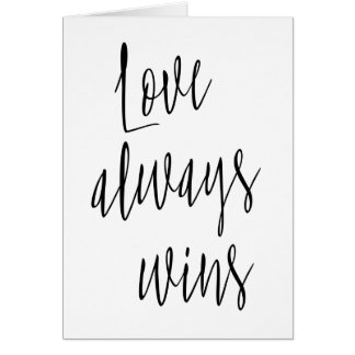 """Simple and beautiful """"Love always wins"""" Card"""