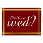 "[ Thumbnail: Simple and Elegant ""Shall We Wed?"" Card ]"