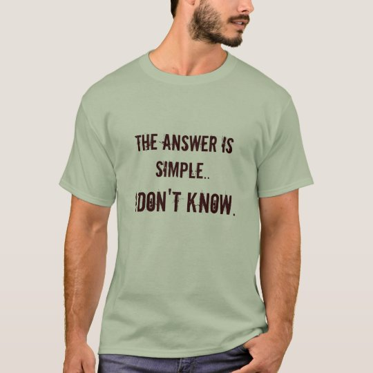 Simple Answer T-Shirt