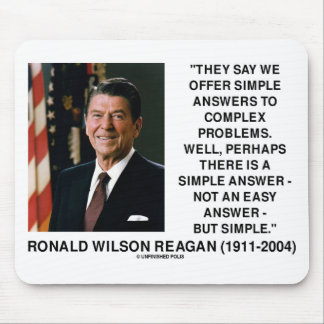 Simple Answers To Complex Problems Reagan Quote Mouse Pad