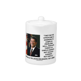 Simple Answers To Complex Problems Reagan Quote Teapot