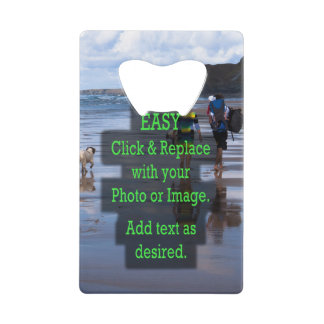 Simple Click & Replace Photos to Make Your Own Credit Card Bottle Opener
