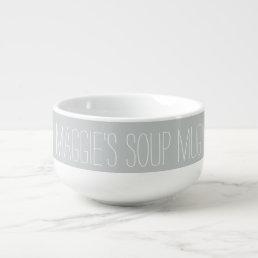 Simple Custom Name Gray White Soup Mug
