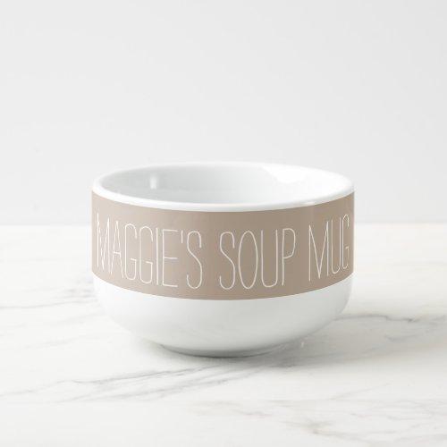 Simple Custom Name Tan White Soup Mug