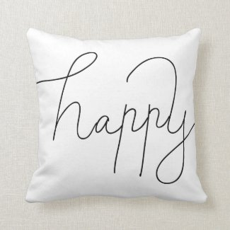 Simple Happy Modern Typography Script Throw Pillows