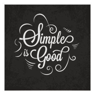 Simple is good motivational life quote poster