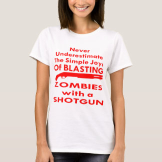 Simple Joy Of Blasting Zombies With A Shotgun T-Shirt