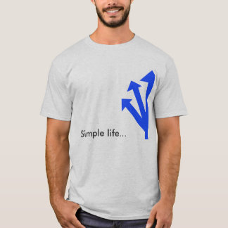 Simple Life… T-SHIRT