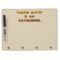 Simple Math is an Oxymoron Dry-Erase Whiteboards