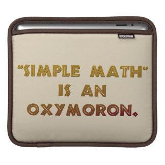 Simple Math is an Oxymoron iPad Sleeve
