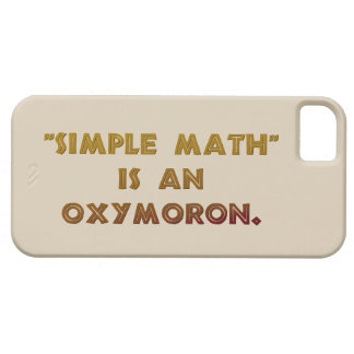 Simple Math is an Oxymoron iPhone 5 Cases