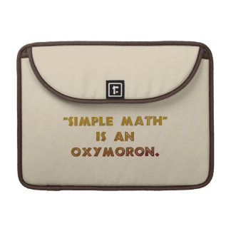 Simple Math is an Oxymoron Sleeve For MacBook Pro