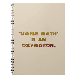 Simple Math is an Oxymoron Notebook