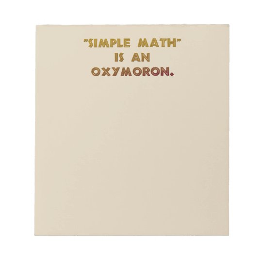 Simple Math is an Oxymoron Notepad