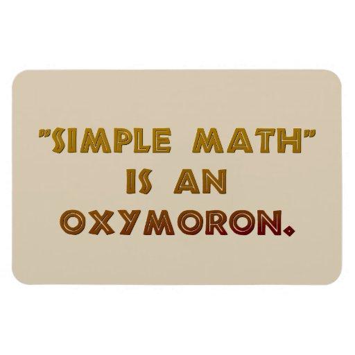Simple Math is an Oxymoron Rectangular Photo Magnet