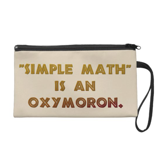 Simple Math is an Oxymoron Wristlet Purse