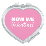 Simple Now We Valentine Pink Compact Mirror