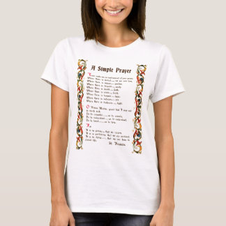 simple prayer of peace by St. Francis of Assisi T-Shirt