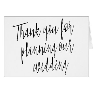 "Simple ""Thank you for planning our wedding"" Card"
