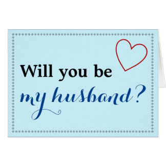 "Simple ""Will you be my husband?"" Card"