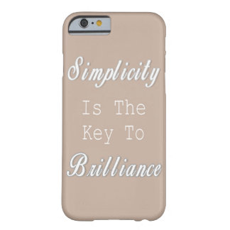 Simplicity Is The Key To Brilliance, Beige Quote Barely There iPhone 6 Case