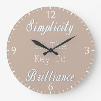 Simplicity Is The Key To Brilliance, Beige Quote Large Clock